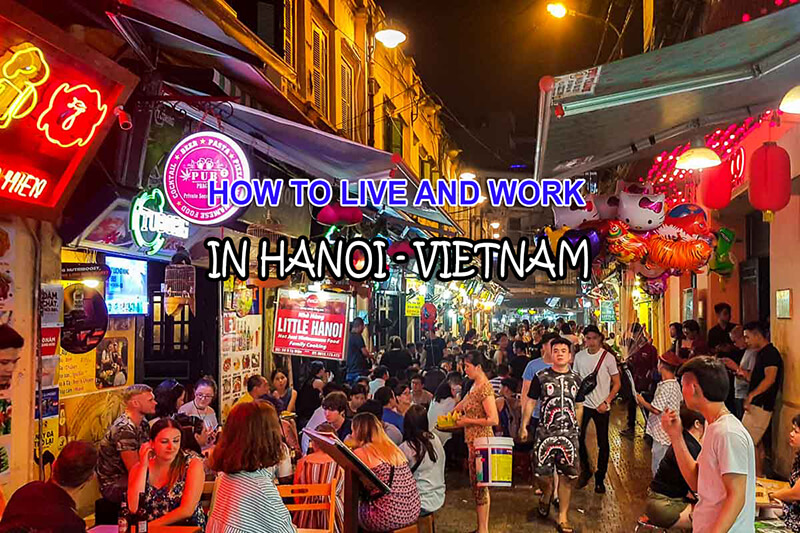 How to live and working in Hanoi Vietnam